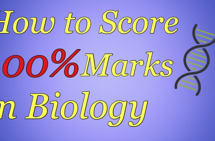Tips to score high marks in Class 12 Biology